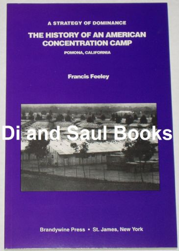 The History of an American Concentration Camp - Pomona California, by Francis Feeley